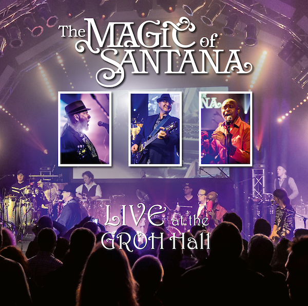 The-MAGIC-of-SANTANA LIVE-at-the-GROH-Hall CD-Album-Cover